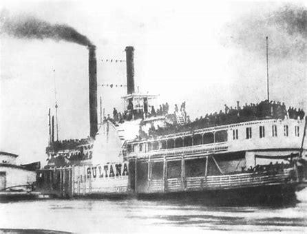 The Sultana Disaster: The Titanic Of The Mississippi